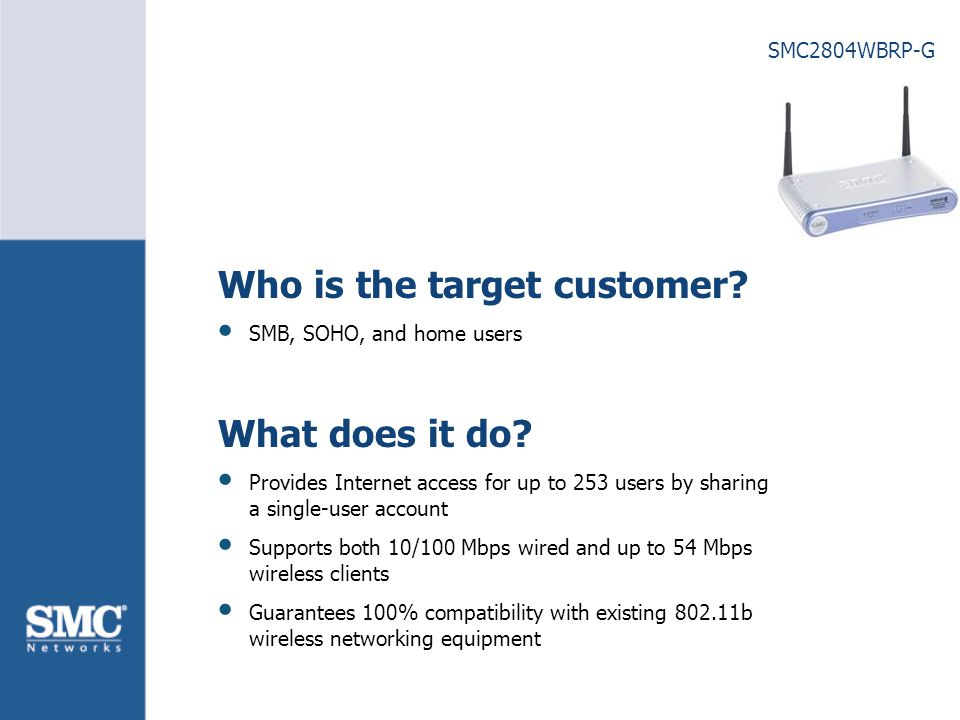 SMC2804WBRP-G Who is the target customer. SMB, SOHO, and home users What does it do.