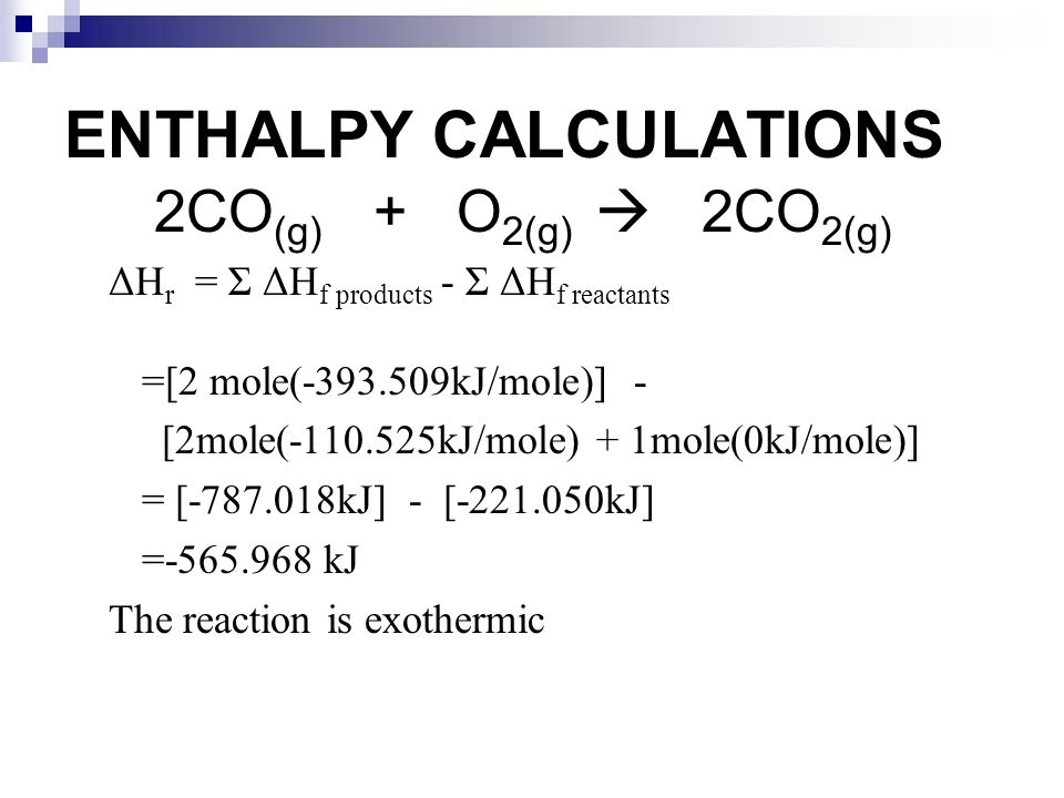 Look at Table A-6 Notice the following:  Substances are in alphabetical order  ΔH f (enthalpy of formation) is in kJ/mole  Free elements have a ΔH