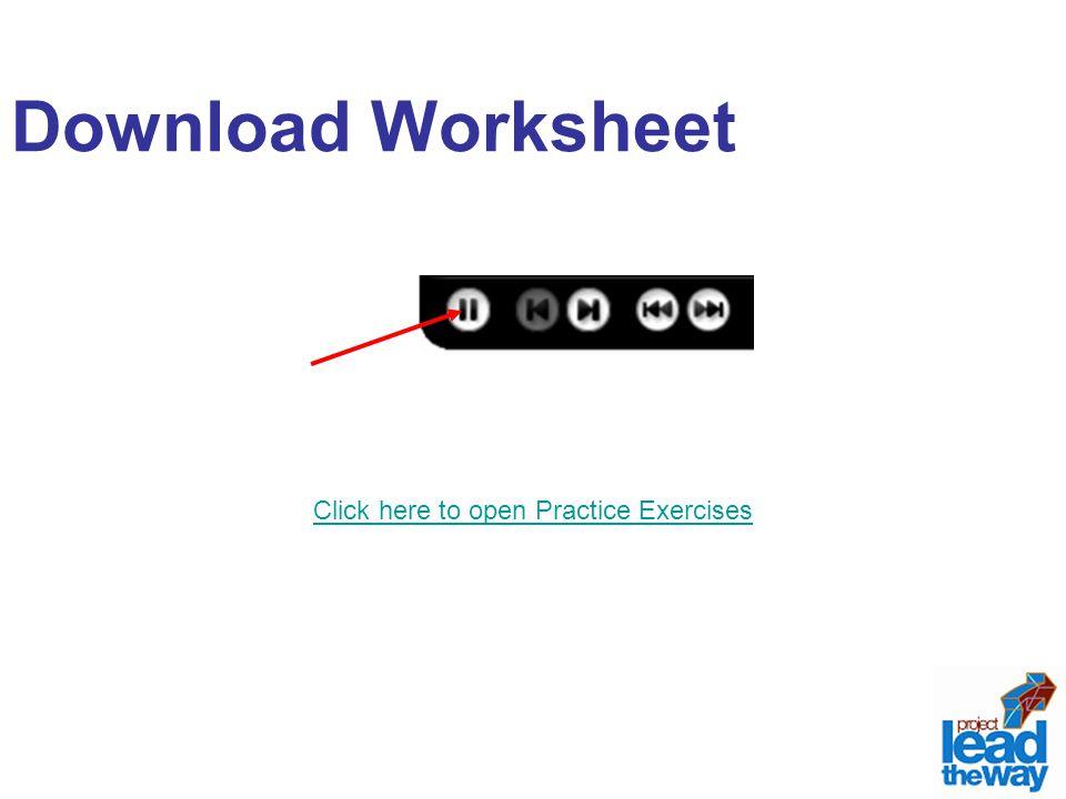 Download Worksheet Click here to open Practice Exercises