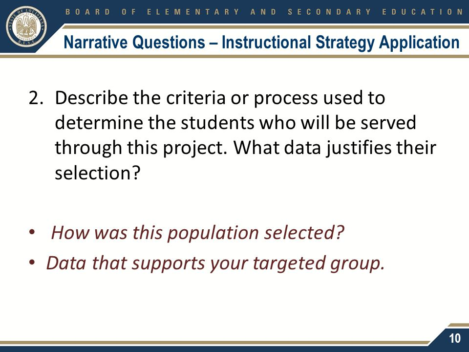 Narrative Questions – Instructional Strategy Application 2.Describe the criteria or process used to determine the students who will be served through