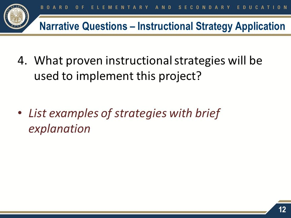 Narrative Questions – Instructional Strategy Application 4.What proven instructional strategies will be used to implement this project? List examples