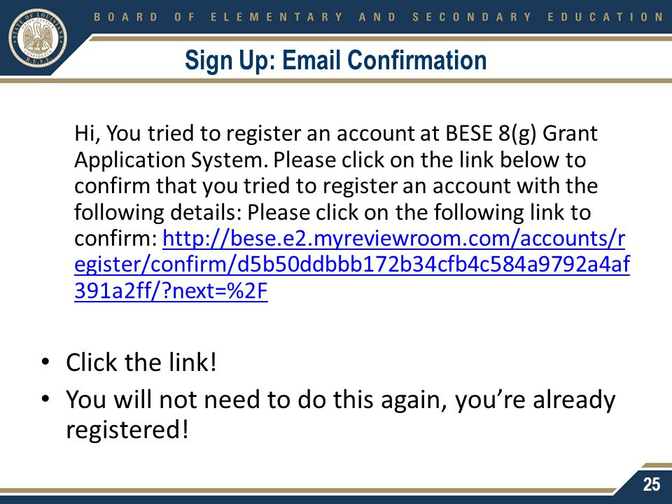 Sign Up: Email Confirmation Hi, You tried to register an account at BESE 8(g) Grant Application System.