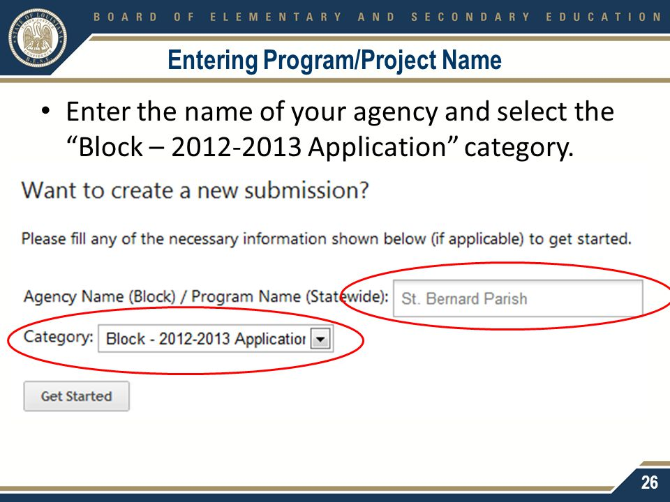 "Entering Program/Project Name Enter the name of your agency and select the ""Block – 2012-2013 Application"" category. 26"