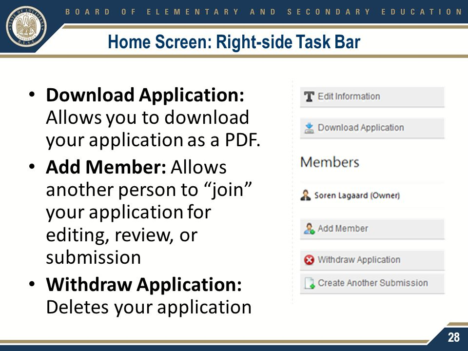 "Home Screen: Right-side Task Bar Download Application: Allows you to download your application as a PDF. Add Member: Allows another person to ""join"" y"