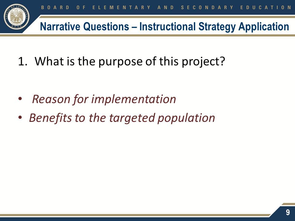 Narrative Questions – Instructional Strategy Application 1.What is the purpose of this project? Reason for implementation Benefits to the targeted pop