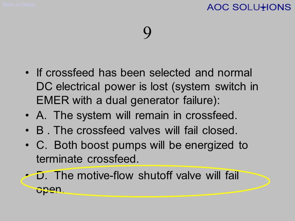 Return to Training 8 If the engine-driven fuel pump fails: A.