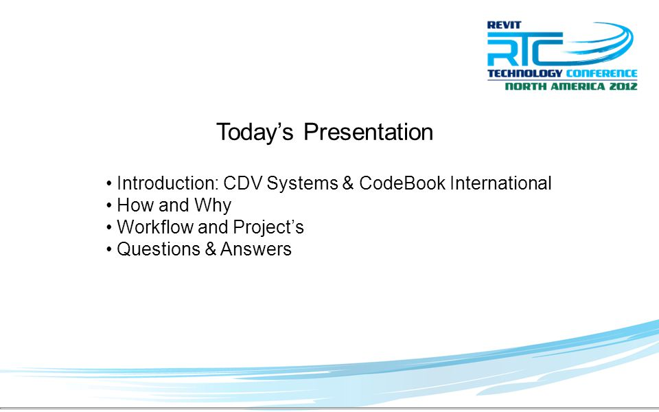 Today's Presentation Introduction: CDV Systems & CodeBook International How and Why Workflow and Project's Questions & Answers