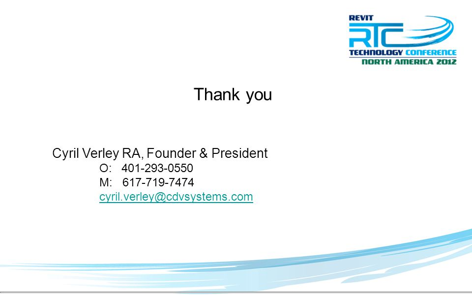 Thank you Cyril Verley RA,Founder & President O: 401-293-0550 M: 617-719-7474 cyril.verley@cdvsystems.com