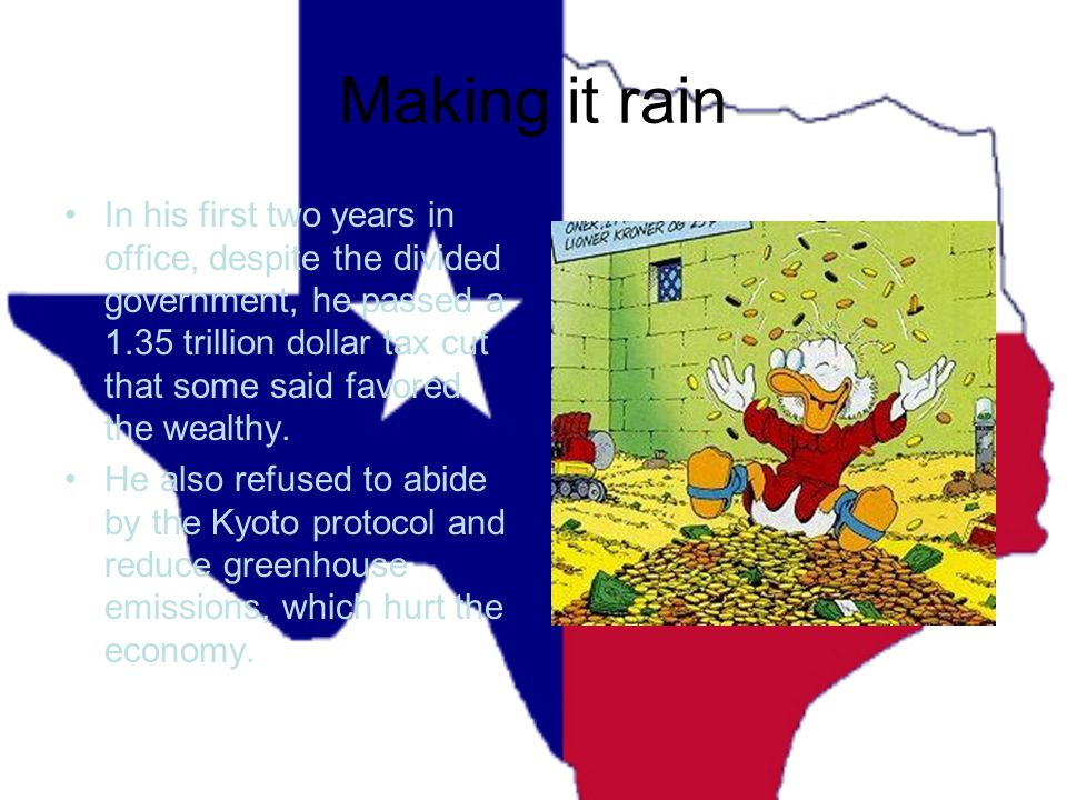 Making it rain In his first two years in office, despite the divided government, he passed a 1.35 trillion dollar tax cut that some said favored the wealthy.