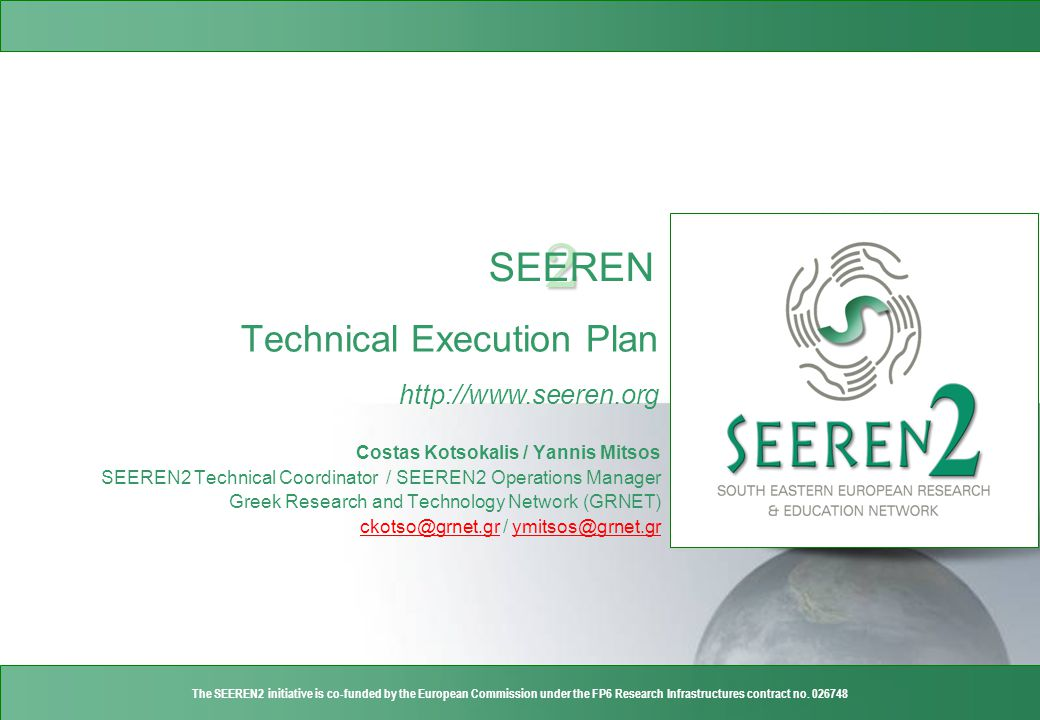 http://www.seeren.org 2 SEEREN The SEEREN2 initiative is co-funded by the European Commission under the FP6 Research Infrastructures contract no.