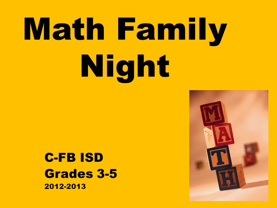 Math Family Night C-FB ISD Grades 3-5 2012-2013