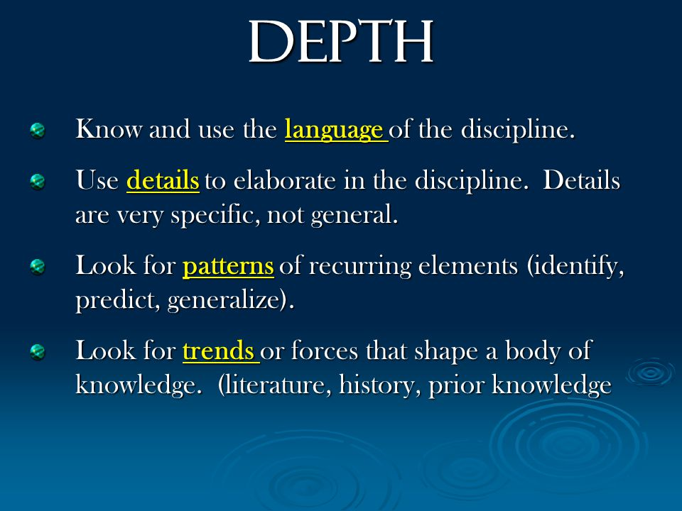 Depth Know and use the language of the discipline.