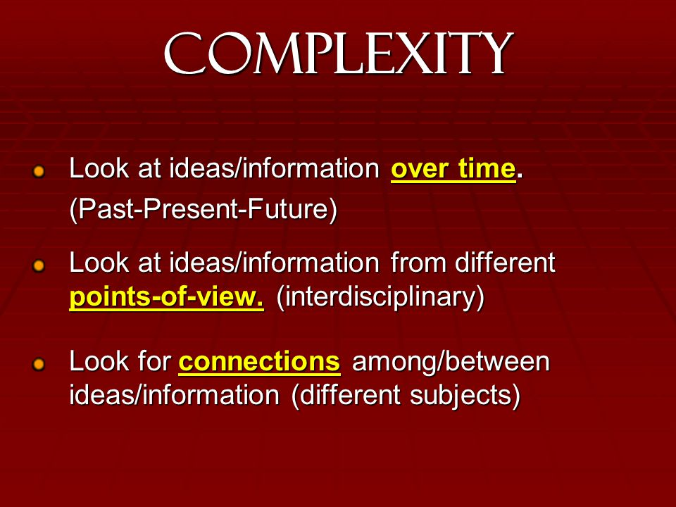 Complexity Look at ideas/information over time.