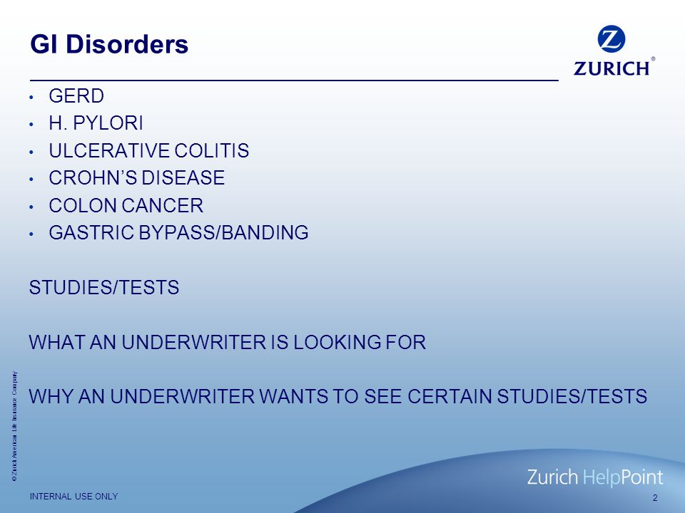 © Zurich American Life Insurance Company INTERNAL USE ONLY GERD H.