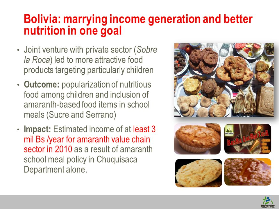 8 Bolivia: marrying income generation and better nutrition in one goal Joint venture with private sector ( Sobre la Roca ) led to more attractive food