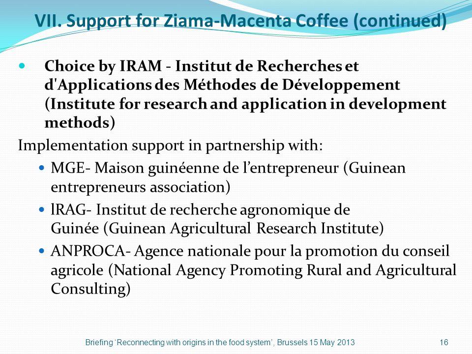 VII. Support for Ziama-Macenta Coffee (continued) Choice by IRAM - Institut de Recherches et d'Applications des Méthodes de Développement (Institute f