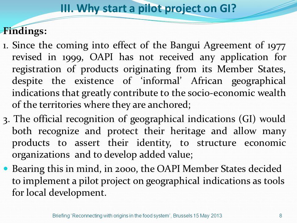 III. Why start a pilot project on GI. Findings: 1.