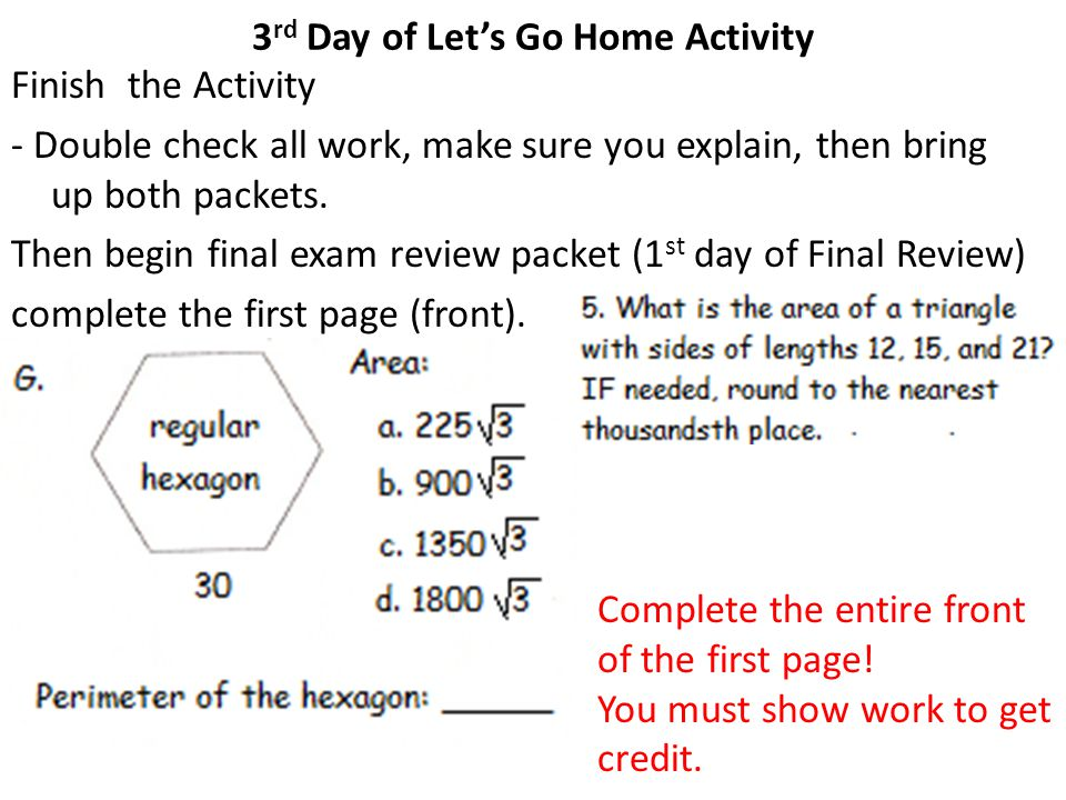 3 rd Day of Let's Go Home Activity Finish the Activity - Double check all work, make sure you explain, then bring up both packets.
