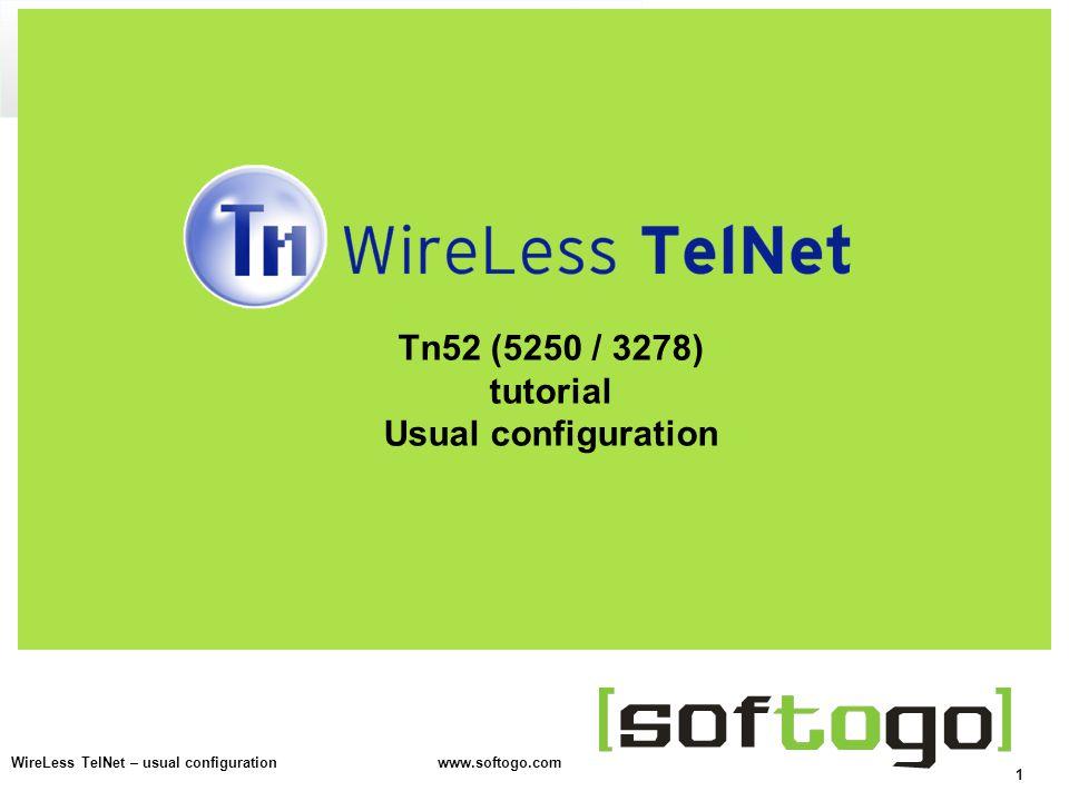 1 WireLess TelNet – usual configuration www.softogo.com Tn52 (5250 / 3278) tutorial Usual configuration