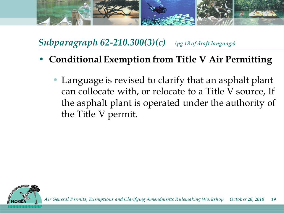 Subparagraph 62-210.300(3)(c) (pg 18 of draft language) Conditional Exemption from Title V Air Permitting Language is revised to clarify that an aspha