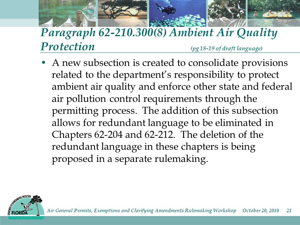 Paragraph (8) Ambient Air Quality Protection (pg of draft language) A new subsection is created to consolidate provisions related to the department's responsibility to protect ambient air quality and enforce other state and federal air pollution control requirements through the permitting process.