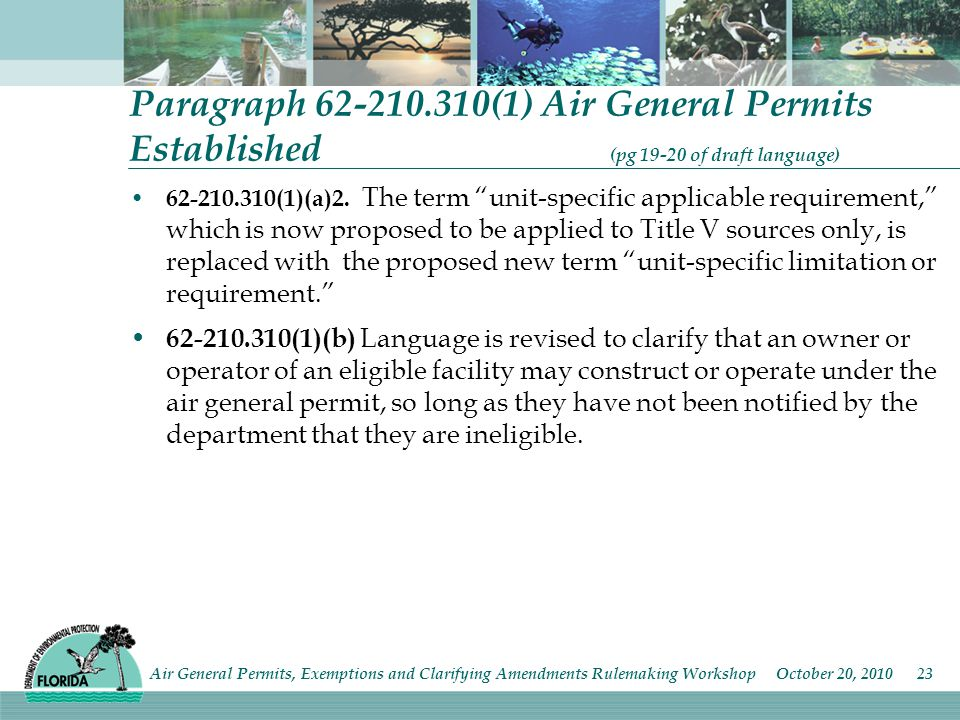 "Paragraph 62-210.310(1) Air General Permits Established (pg 19-20 of draft language) 62-210.310(1)(a)2. The term ""unit-specific applicable requirement"