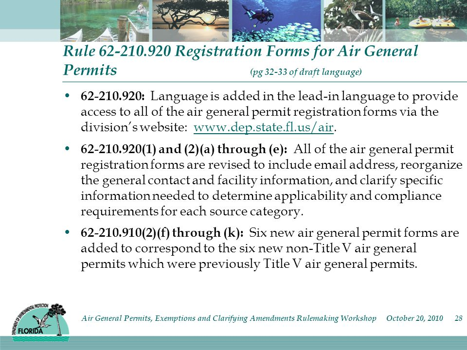 Rule 62-210.920 Registration Forms for Air General Permits (pg 32-33 of draft language) 62-210.920: Language is added in the lead-in language to provi