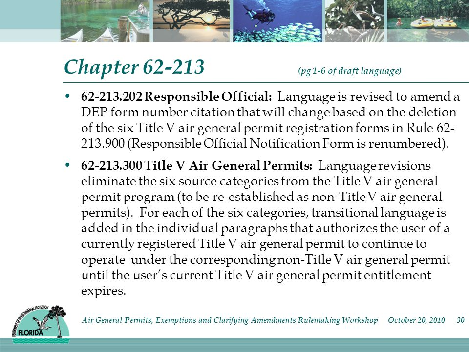 Chapter (pg 1-6 of draft language) Responsible Official: Language is revised to amend a DEP form number citation that will change based on the deletion of the six Title V air general permit registration forms in Rule (Responsible Official Notification Form is renumbered).