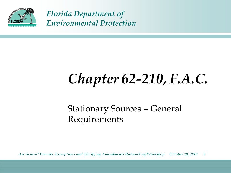 Florida Department of Environmental Protection Chapter 62-210, F.A.C. Stationary Sources – General Requirements Air General Permits, Exemptions and Cl