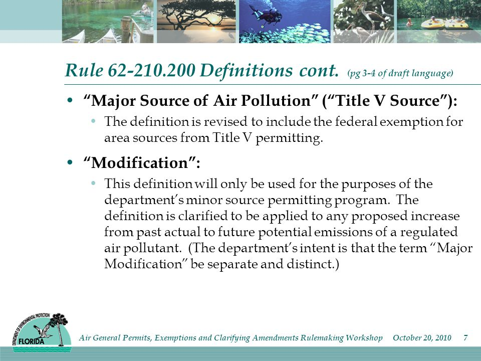 Rule 62-210.920 Registration Forms for Air General Permits (pg 32-33 of draft language) 62-210.920: Language is added in the lead-in language to provide access to all of the air general permit registration forms via the division's website: www.dep.state.fl.us/air.www.dep.state.fl.us/air 62-210.920(1) and (2)(a) through (e): All of the air general permit registration forms are revised to include email address, reorganize the general contact and facility information, and clarify specific information needed to determine applicability and compliance requirements for each source category.