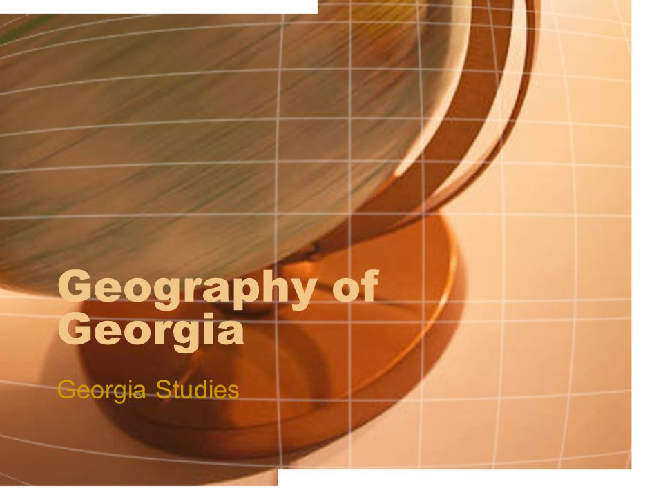 GA's Physiographic Regions How would you describe the Geographic Regions of Georgia?