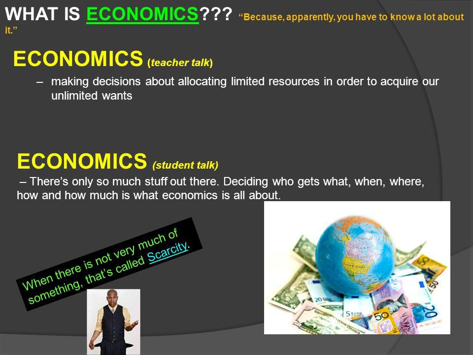 WHAT IS ECONOMICS??.
