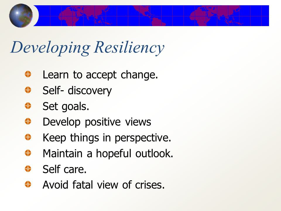 Resilience Factors Caring and supportive relationships. The ability to make realistic plans and implementation of plans. Problem solving and communica