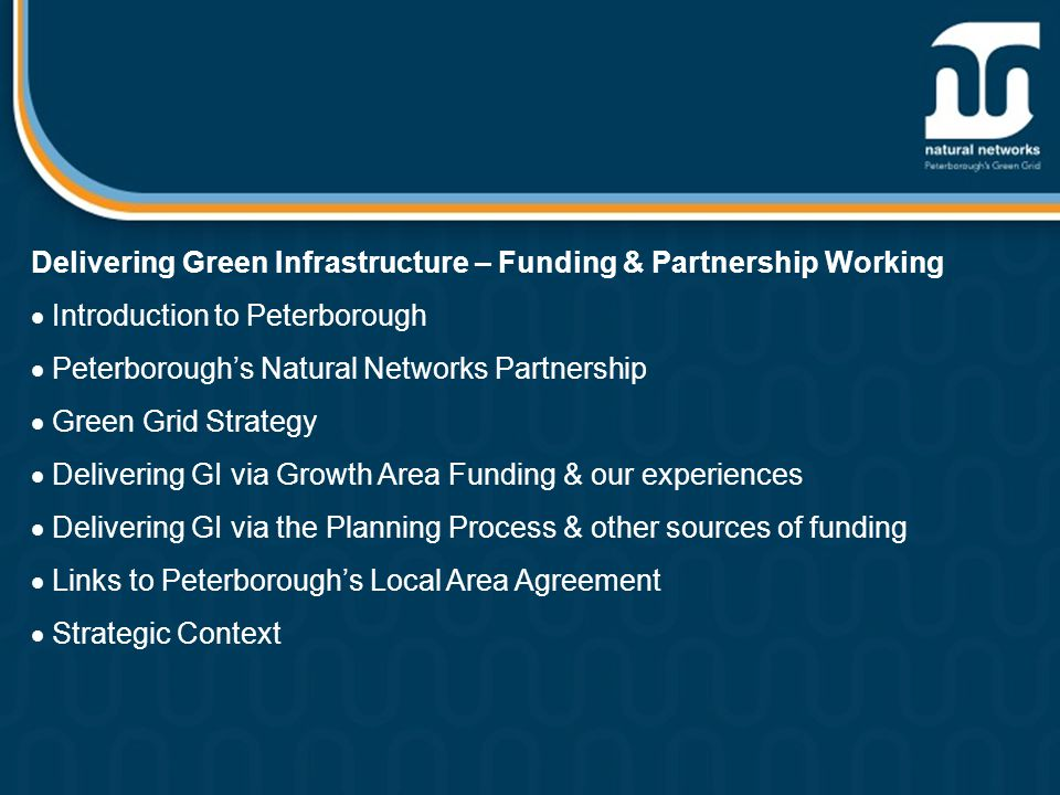 Delivering Green Infrastructure via GAF: Peterborough's Experience  GAF2 Round of funding operated successfully with reporting & finance claims made directly to GO-East.
