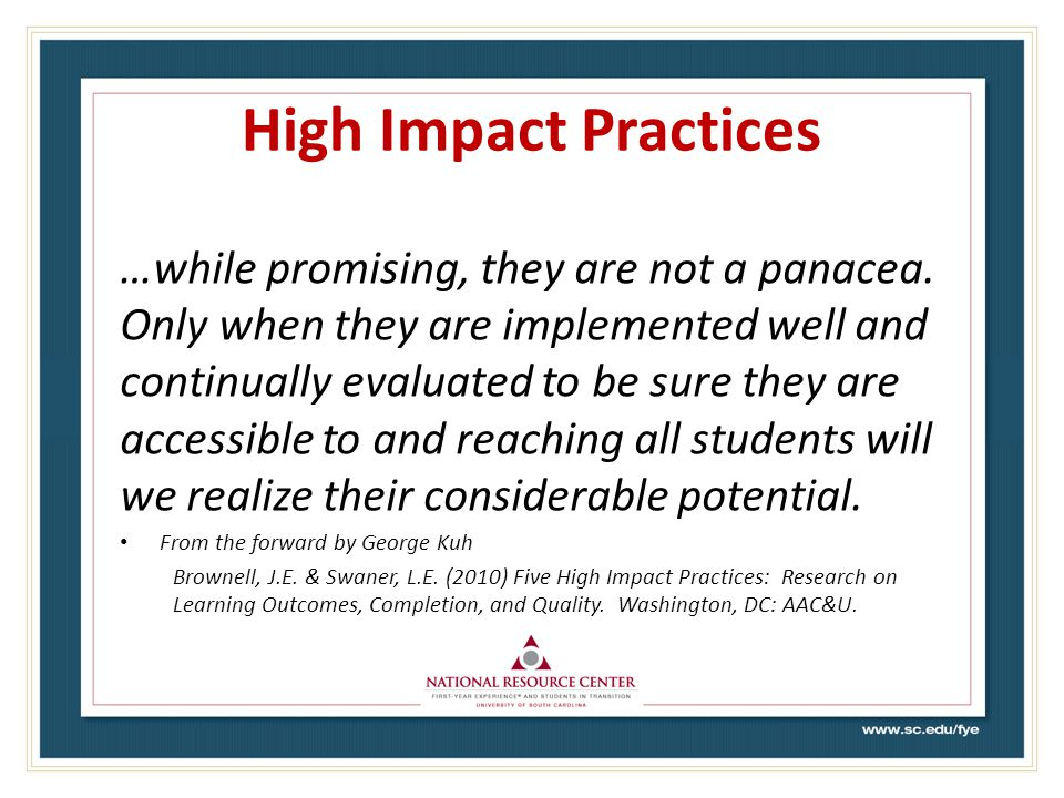 High Impact Practices …while promising, they are not a panacea.