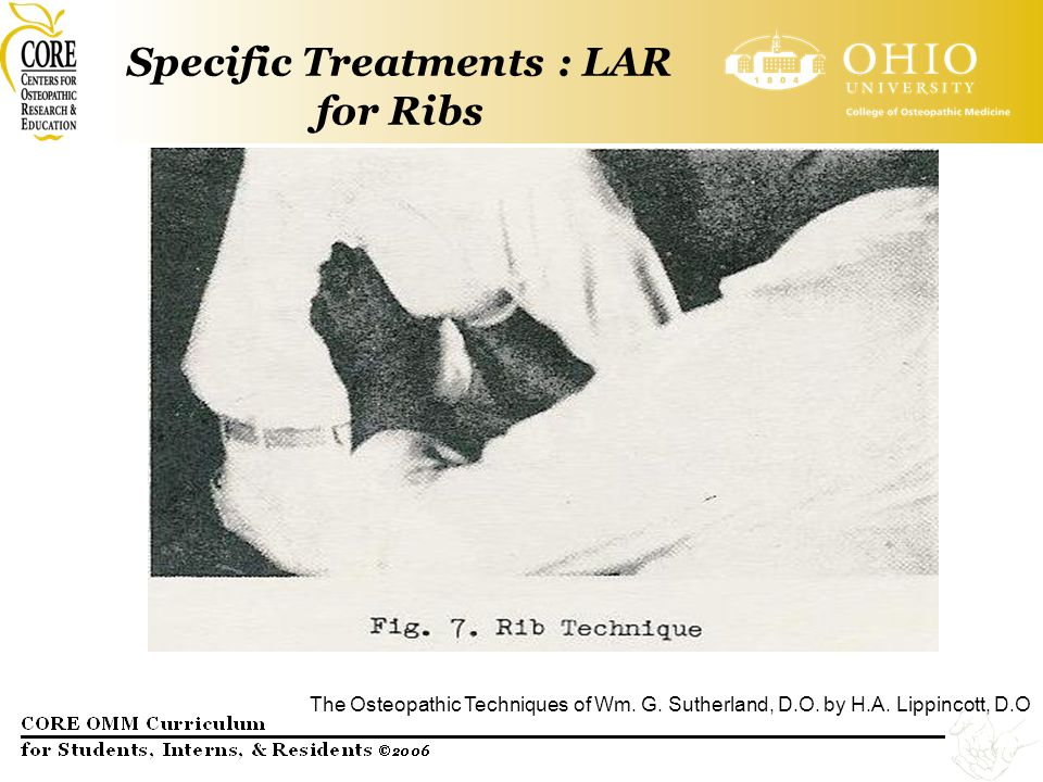 Specific Treatments : LAR for Ribs The Osteopathic Techniques of Wm. G. Sutherland, D.O. by H.A. Lippincott, D.O