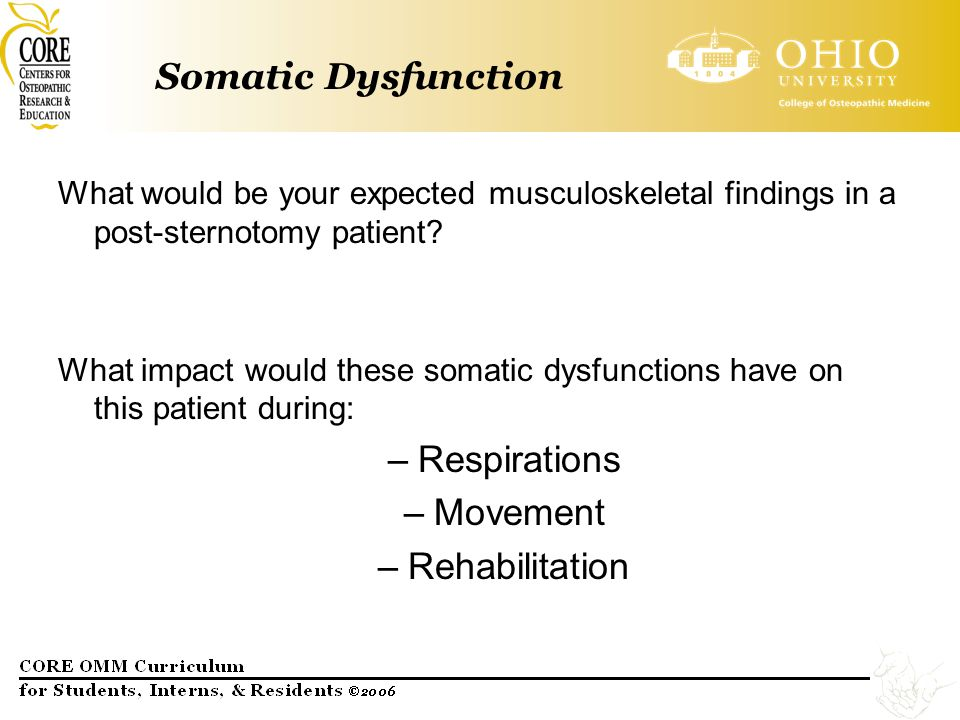 Somatic Dysfunction What would be your expected musculoskeletal findings in a post-sternotomy patient? What impact would these somatic dysfunctions ha