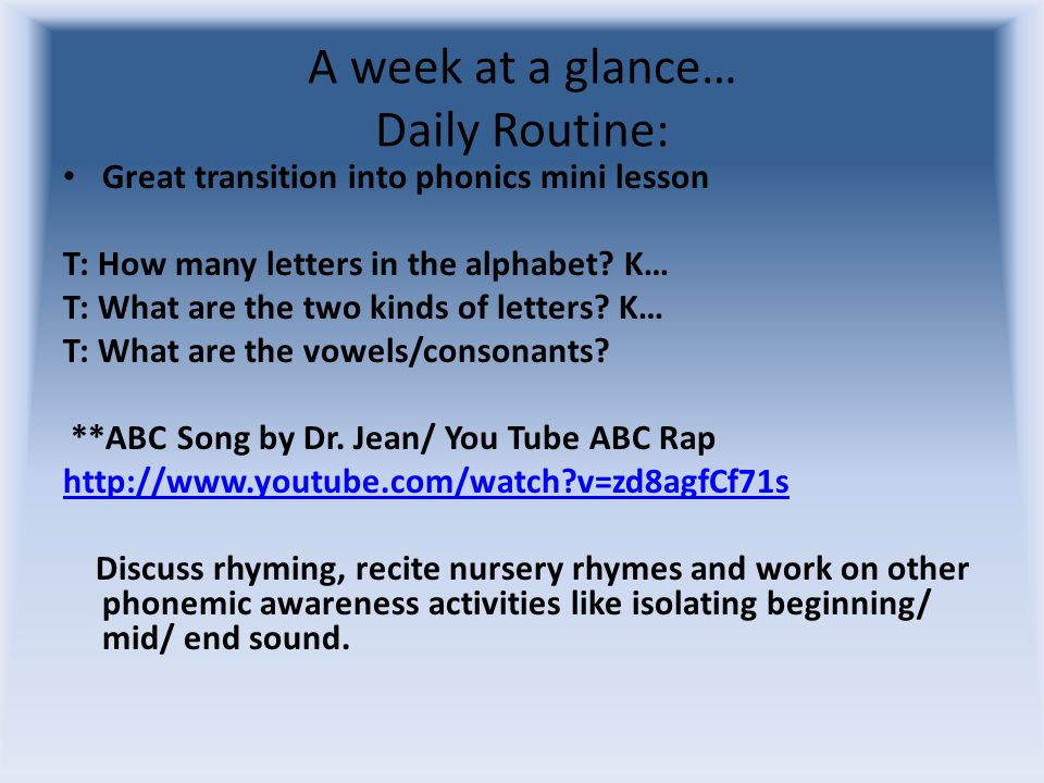 A week at a glance… Daily Routine: Great transition into phonics mini lesson T: How many letters in the alphabet.