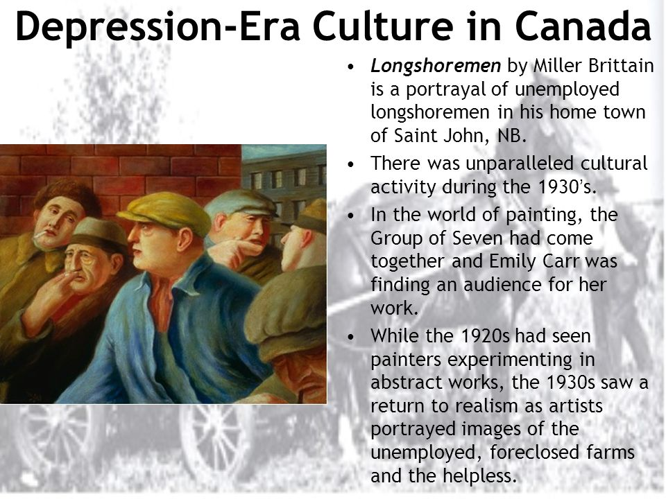 Depression-Era Culture in Canada Longshoremen by Miller Brittain is a portrayal of unemployed longshoremen in his home town of Saint John, NB.