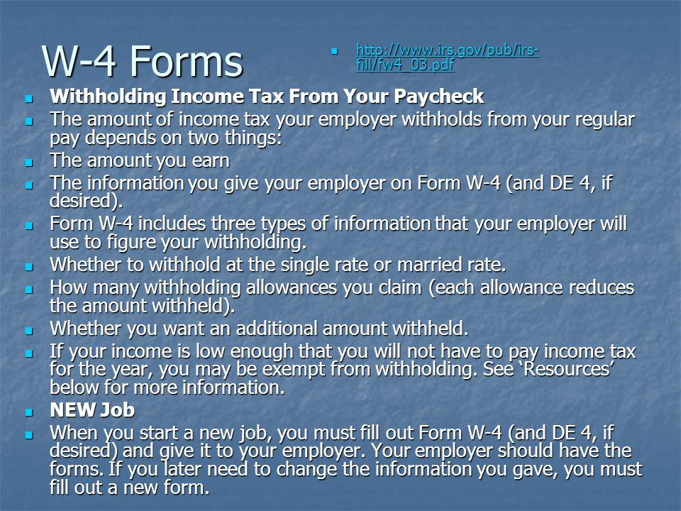 W-4 Forms http://www.irs.gov/pub/irs- fill/fw4_03.pdf http://www.irs.gov/pub/irs- fill/fw4_03.pdf http://www.irs.gov/pub/irs- fill/fw4_03.pdf http://w