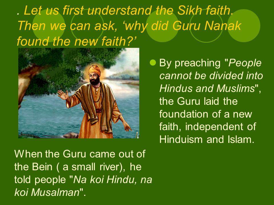 WHY DID GURU NANAK FOUND ANOTHER FAITH?
