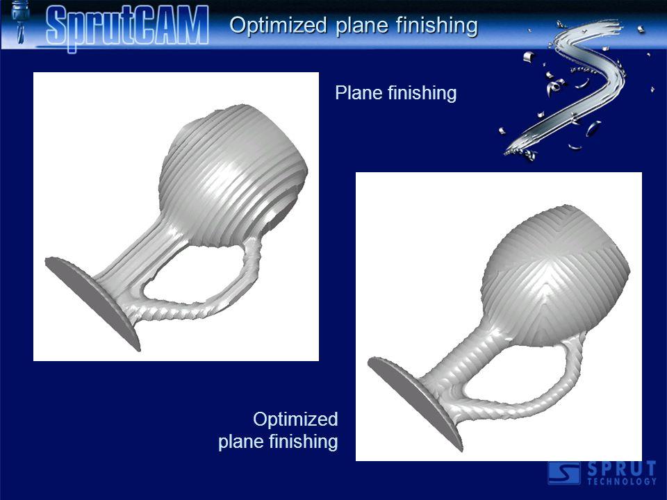 Plane finishing Optimized plane finishing