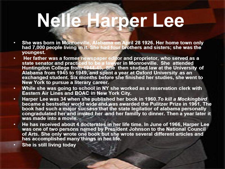 Nelle Harper Lee She was born in Monroeville, Alabama on April 28 1926.