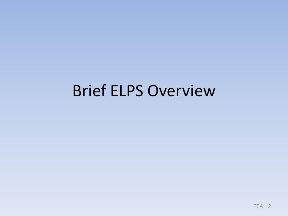 Brief ELPS Overview TEA 12