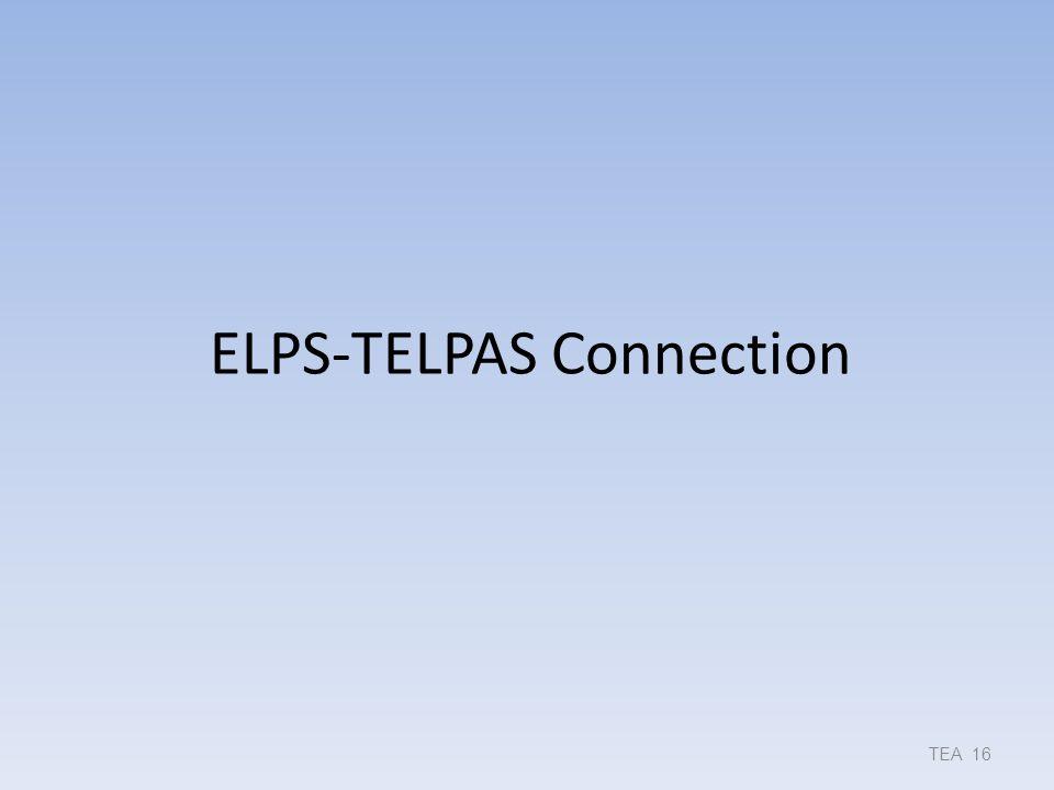 ELPS-TELPAS Connection TEA 16