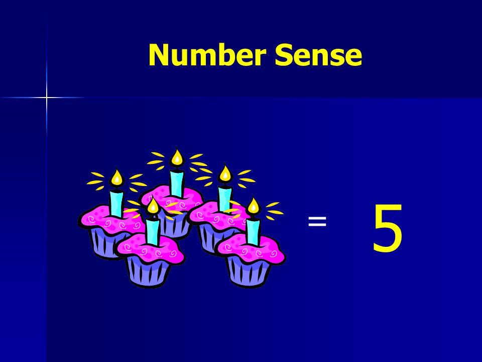 Number Sense = 5