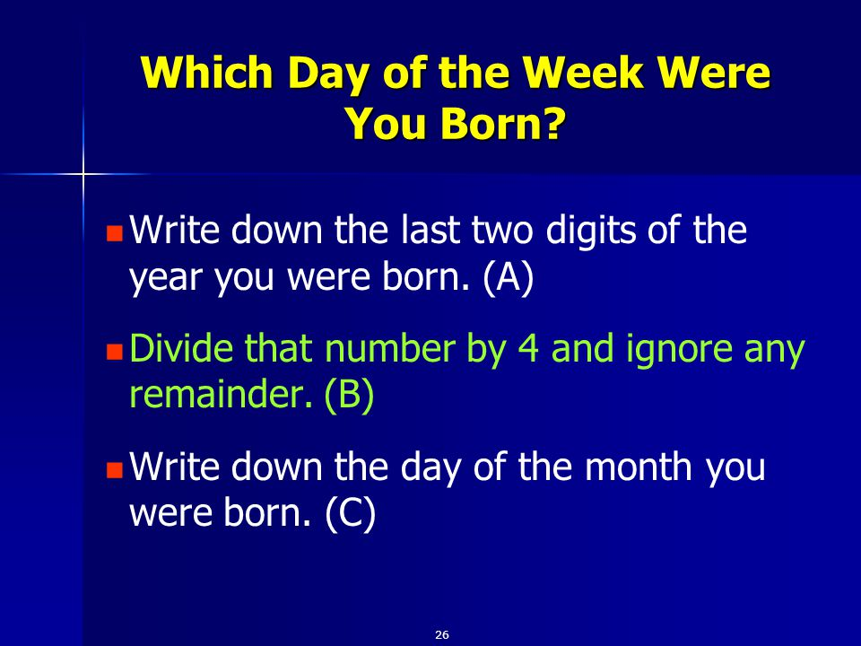 Write down the last two digits of the year you were born.