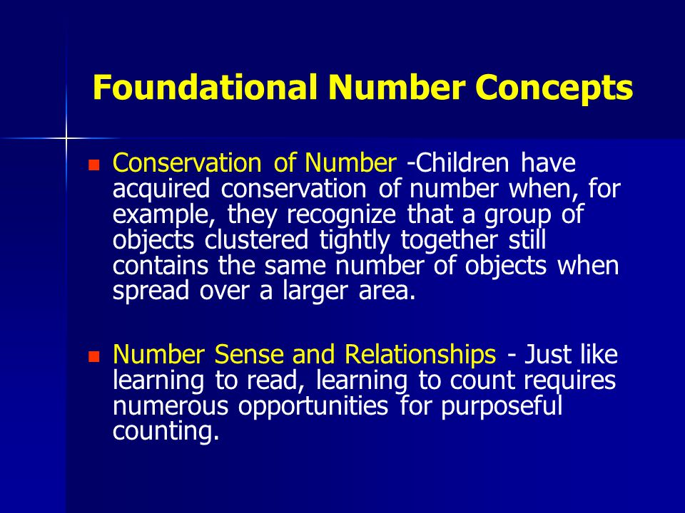 Conservation of Number -Children have acquired conservation of number when, for example, they recognize that a group of objects clustered tightly toge