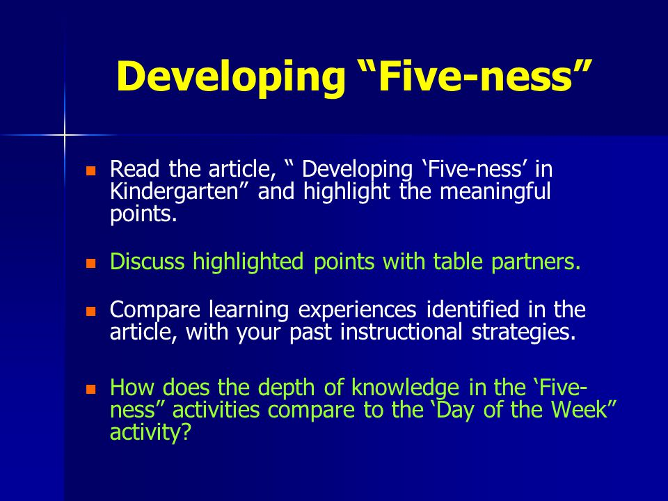 Developing Five-ness Read the article, Developing 'Five-ness' in Kindergarten and highlight the meaningful points.