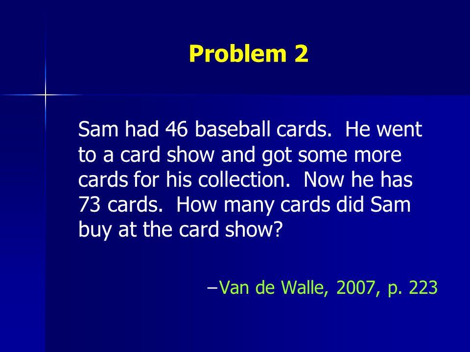 Problem 2 Sam had 46 baseball cards.